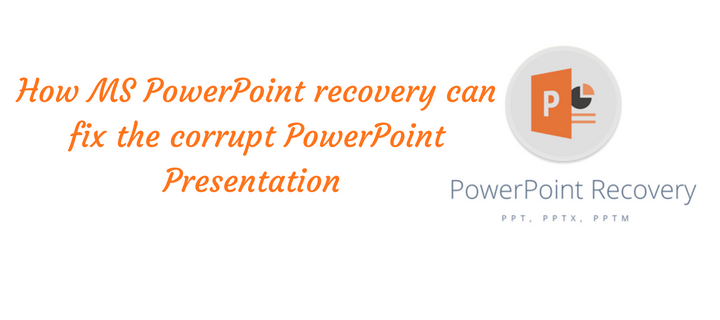 how to repair corrupt ms powerpoint file in simple way