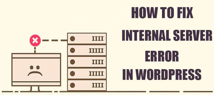 How to Remove Internal Server Error in WordPress
