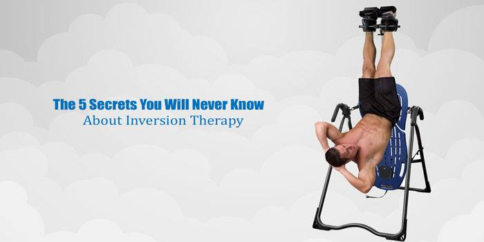 The 5 Secrets You Will Never Know About Inversion Therapy