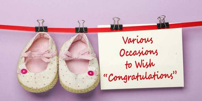 "Various Occasions to Wish ""Congratulations"" to your Loved ones"