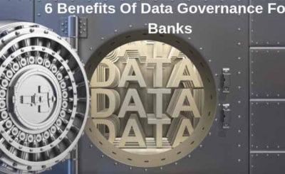 6 Benefits Of Data Governance For Banks