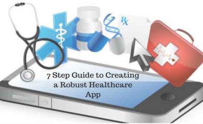 7 Step Guide to Creating a Robust Healthcare App
