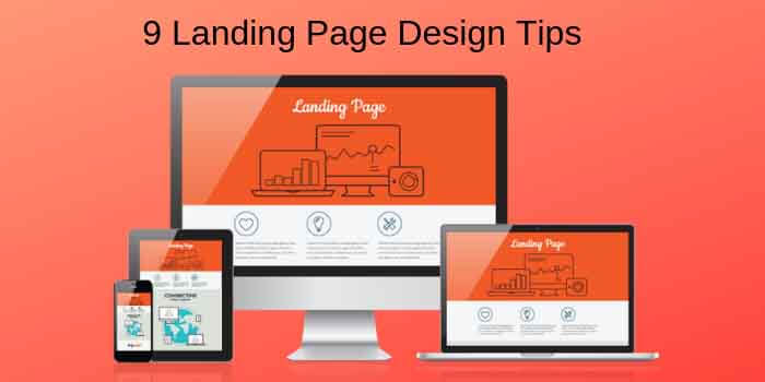9 Landing Page Design Tips For Improved Conversion Rate
