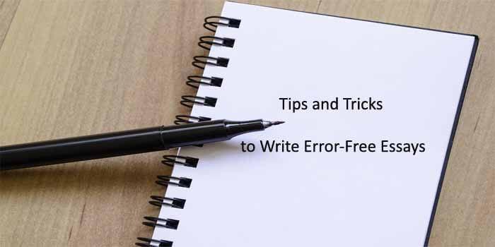 Tips and Tricks to Write Error-Free Essays