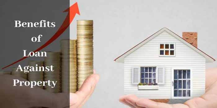Top Benefits of Taking Loan Against Property