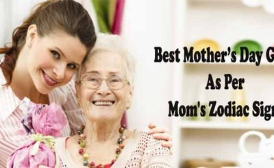 Best Mother's Day Gifts Ideas As Per Your Mom's Zodiac Signs
