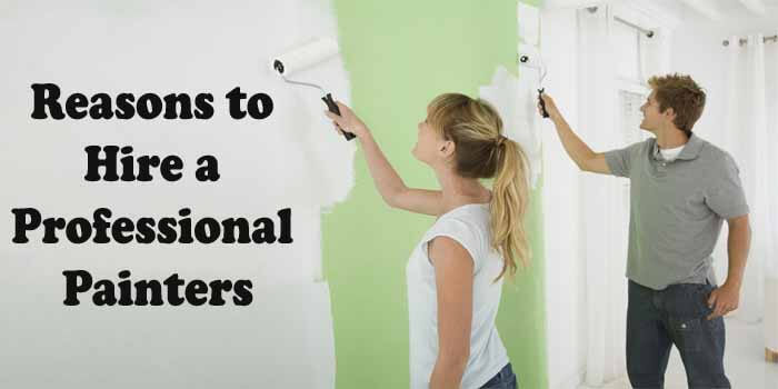 Why to Hire a Professional Painter to Paint Your Home