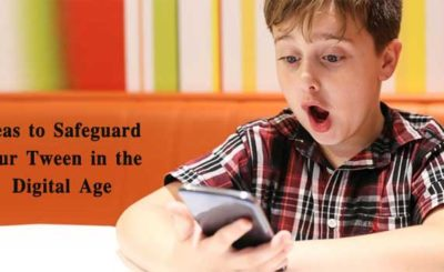 Safeguard Your Tween in the Digital Age